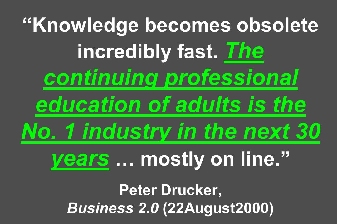 Knowledge becomes obsolete incredibly fast