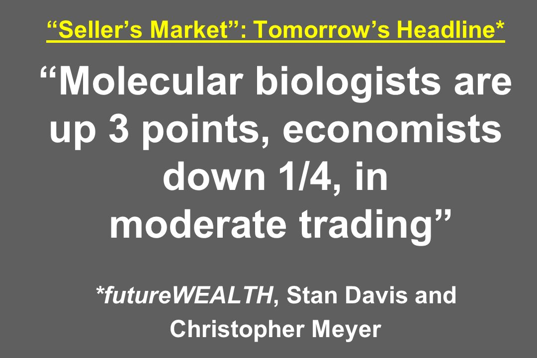 Seller's Market : Tomorrow's Headline