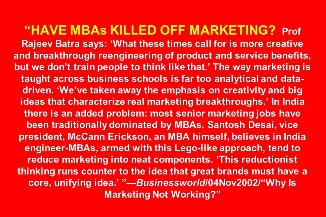 HAVE MBAs KILLED OFF MARKETING