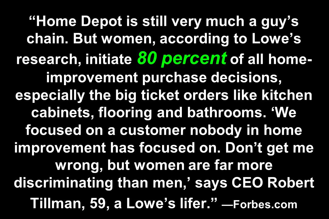 Home Depot is still very much a guy's chain