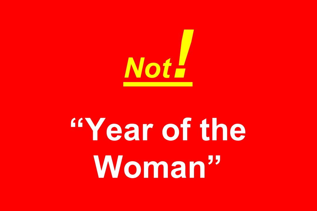 Not! Year of the Woman