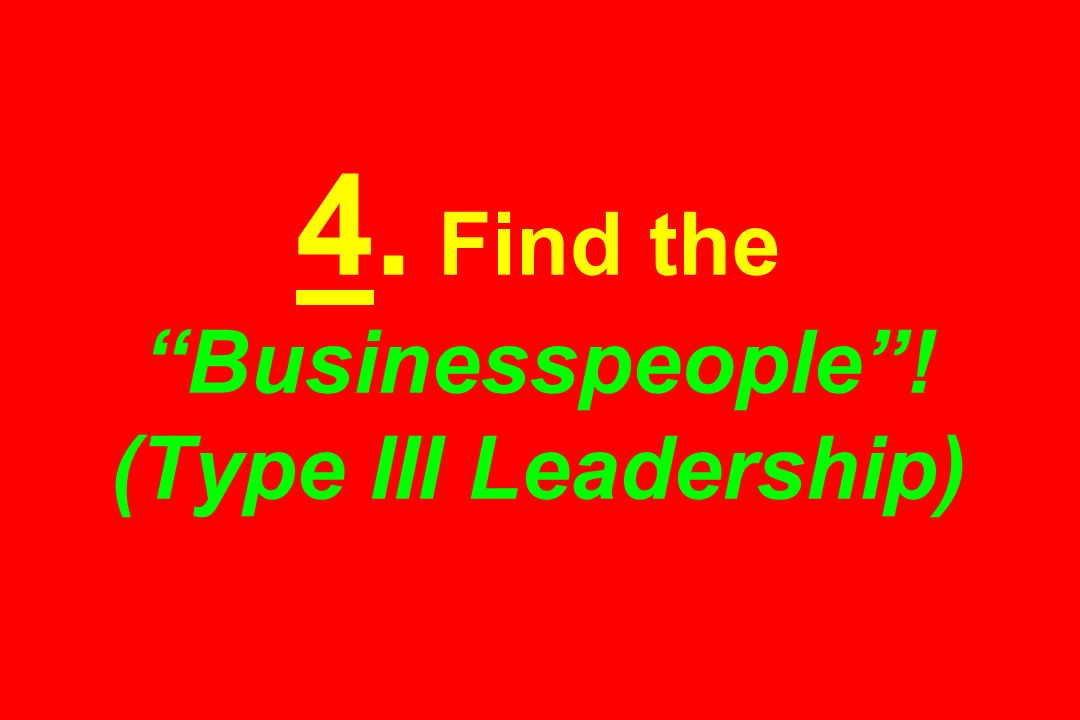4. Find the Businesspeople ! (Type III Leadership)