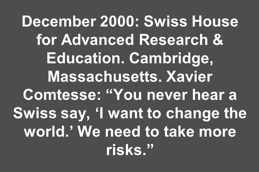 December 2000: Swiss House for Advanced Research & Education