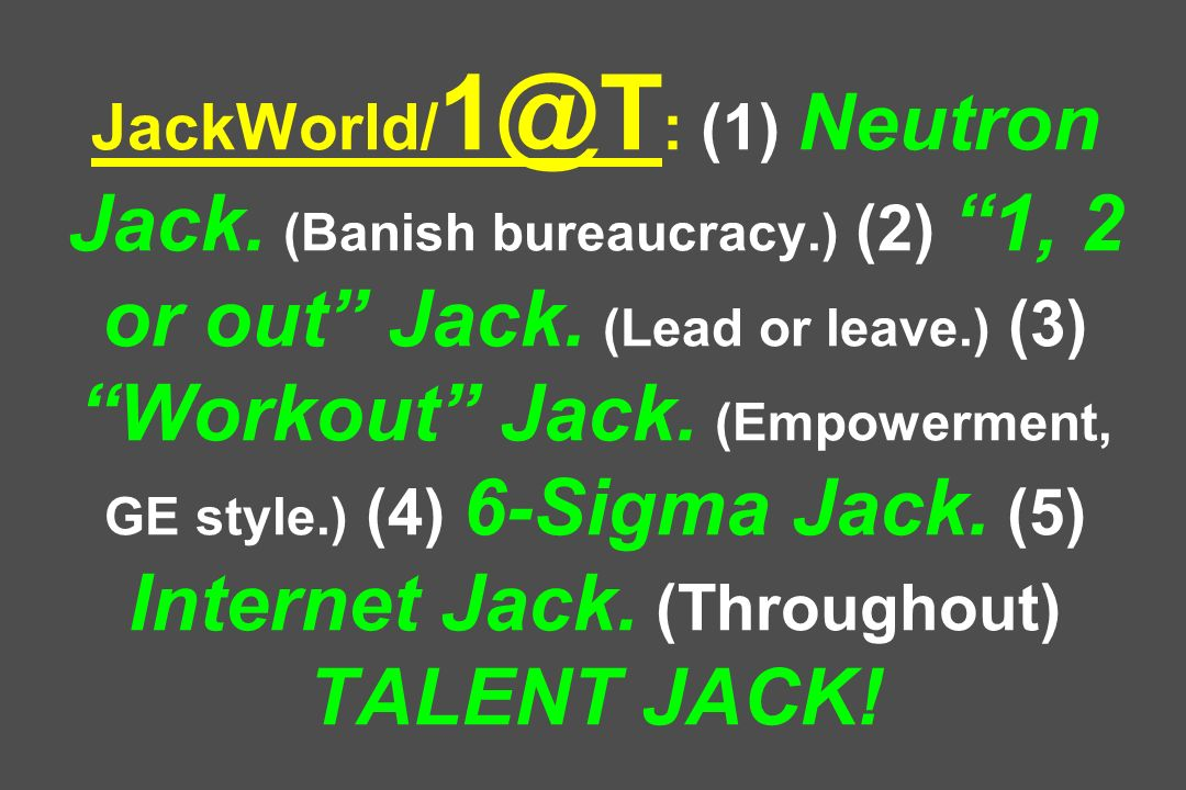 JackWorld/1@T: (1) Neutron Jack. (Banish bureaucracy