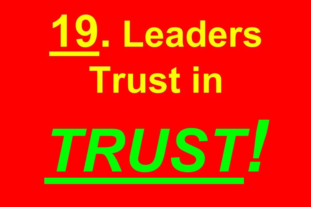 19. Leaders Trust in TRUST!