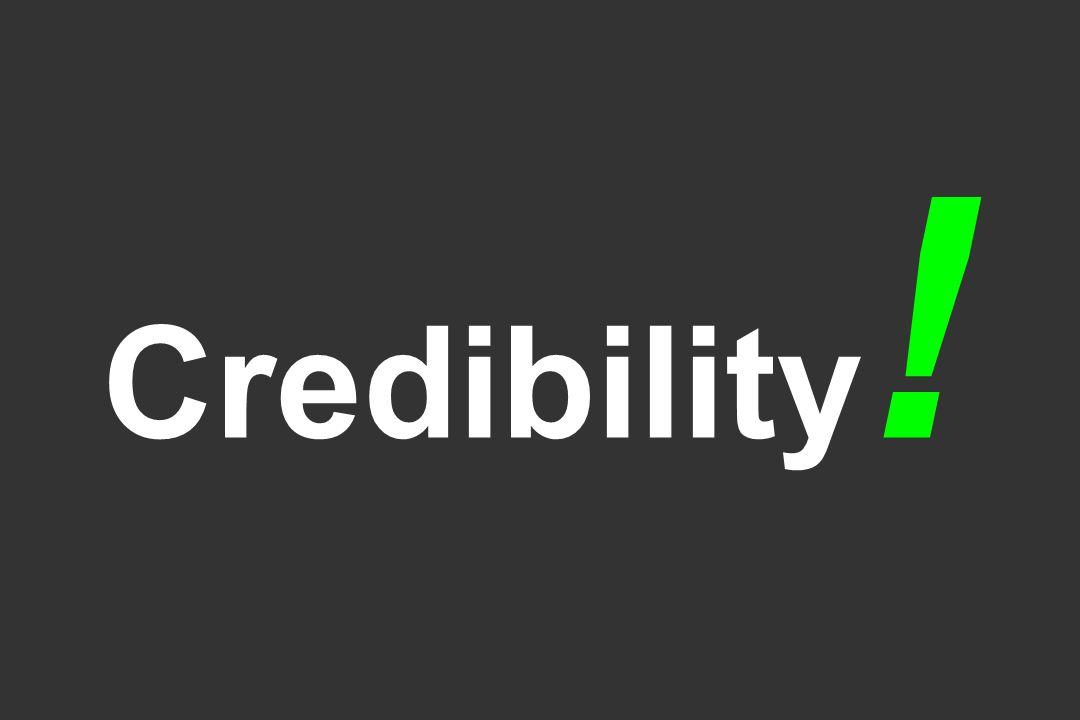 Credibility!