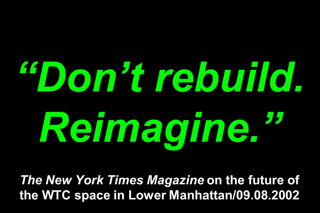 Don't rebuild. Reimagine