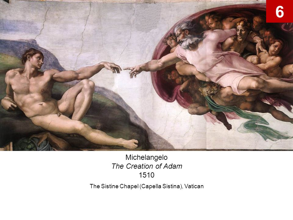 6 Michelangelo The Creation of Adam 1510