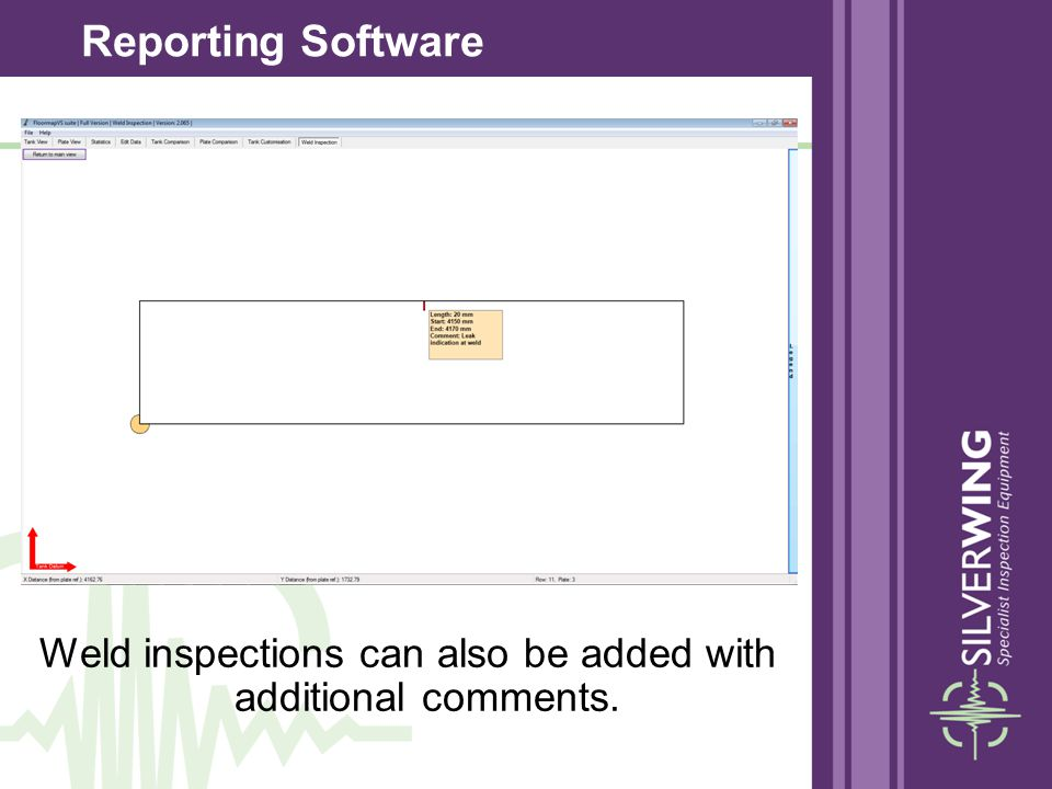 Weld inspections can also be added with additional comments.