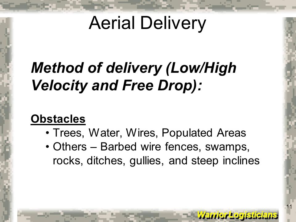 Method of delivery (Low/High Velocity and Free Drop):