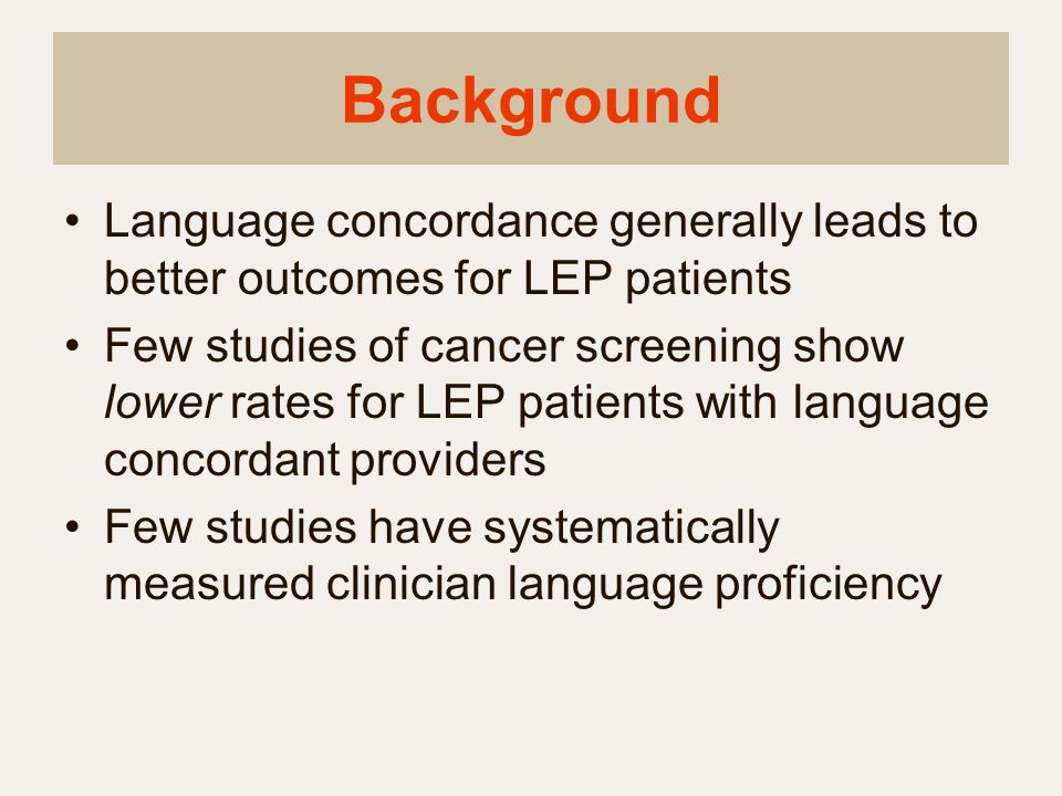 Background Language concordance generally leads to better outcomes for LEP patients.