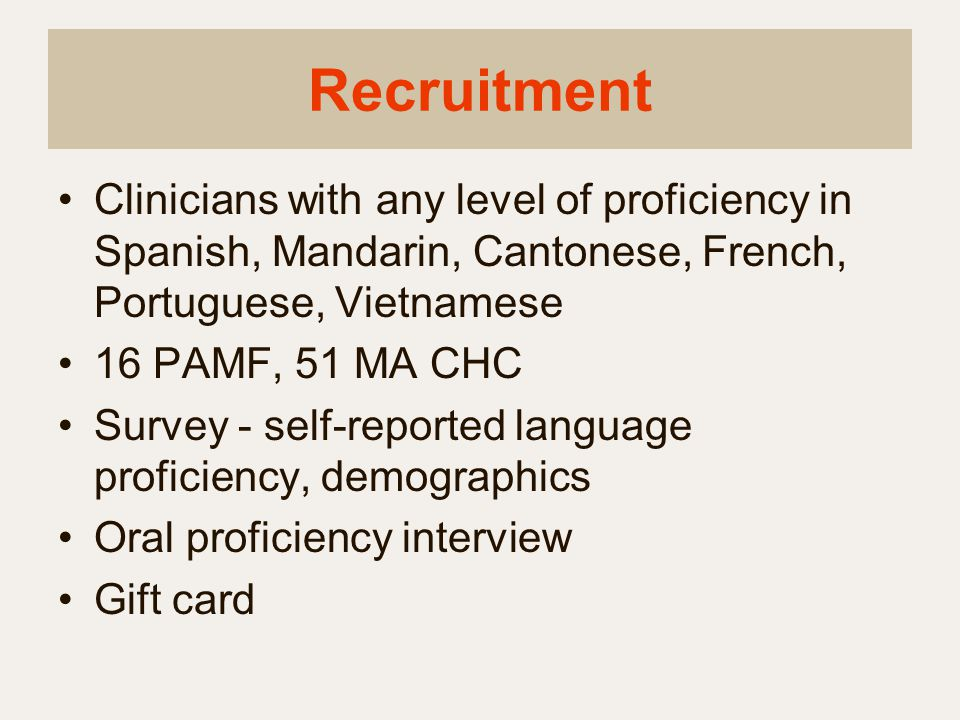 Recruitment Clinicians with any level of proficiency in Spanish, Mandarin, Cantonese, French, Portuguese, Vietnamese.
