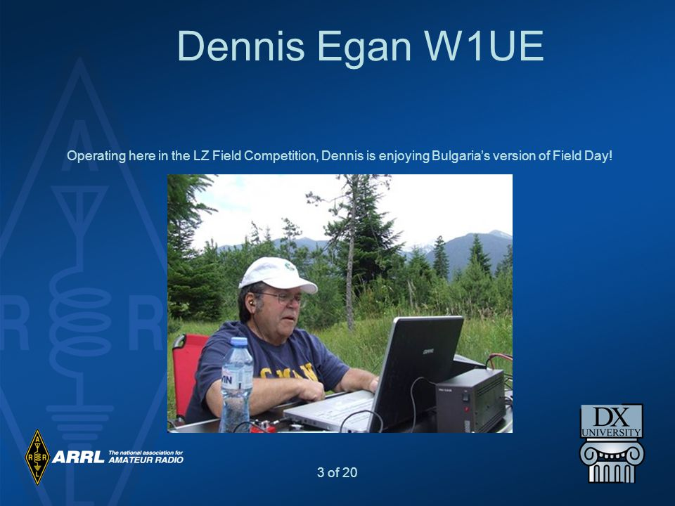 Dennis Egan W1UE Operating here in the LZ Field Competition, Dennis is enjoying Bulgaria's version of Field Day!