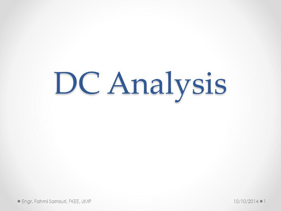 DC Analysis Engr. Fahmi Samsuri, FKEE, UMP 4/6/2017