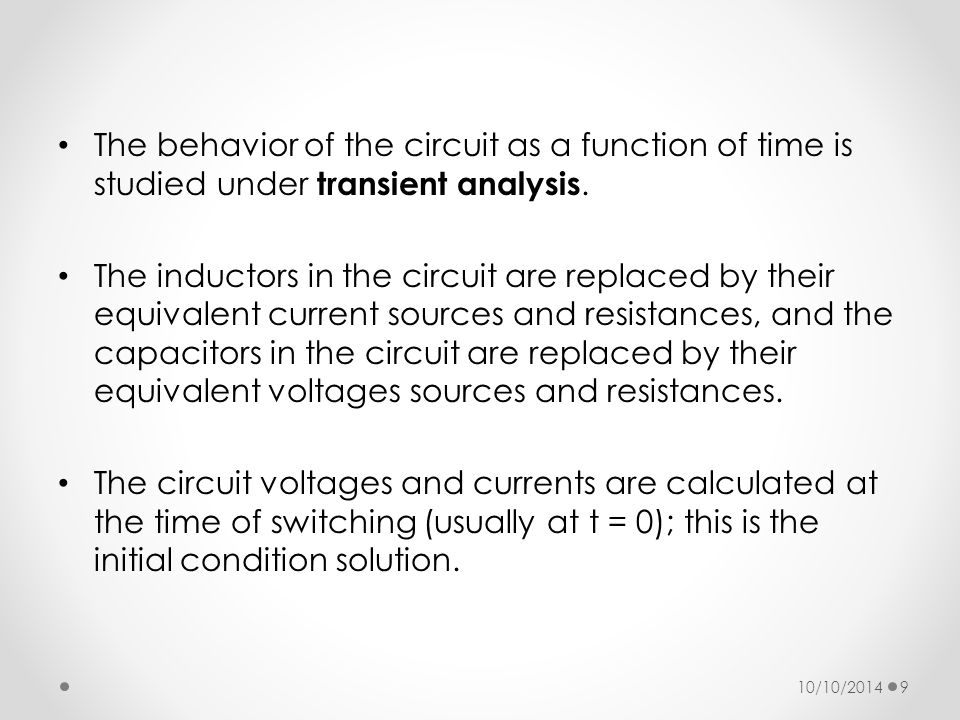 The behavior of the circuit as a function of time is studied under transient analysis.