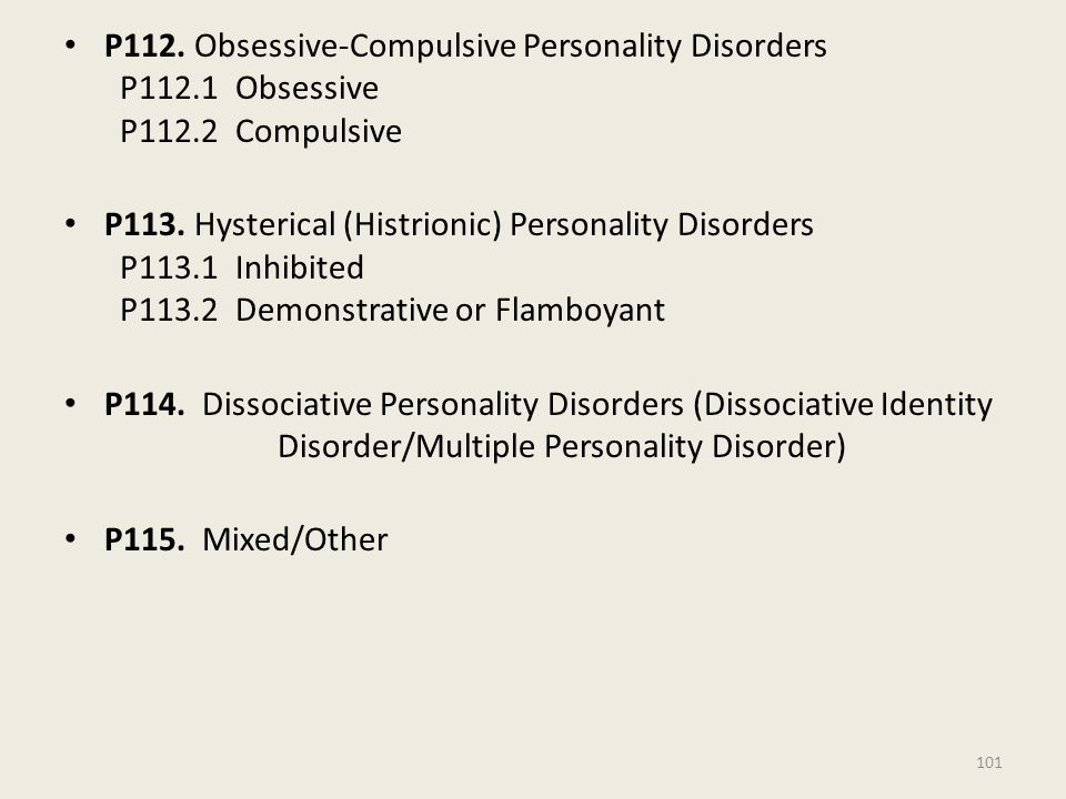 P112. Obsessive-Compulsive Personality Disorders P112.1 Obsessive P112.2 Compulsive