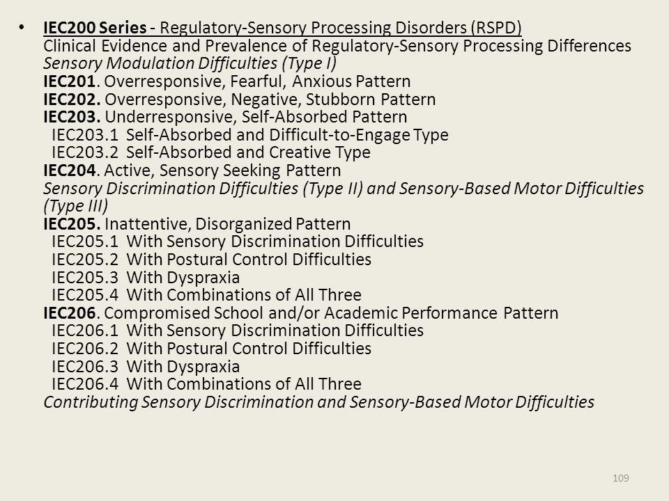 IEC200 Series - Regulatory-Sensory Processing Disorders (RSPD) Clinical Evidence and Prevalence of Regulatory-Sensory Processing Differences Sensory Modulation Difficulties (Type I) IEC201.