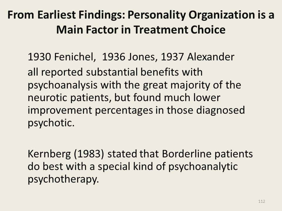 From Earliest Findings: Personality Organization is a Main Factor in Treatment Choice