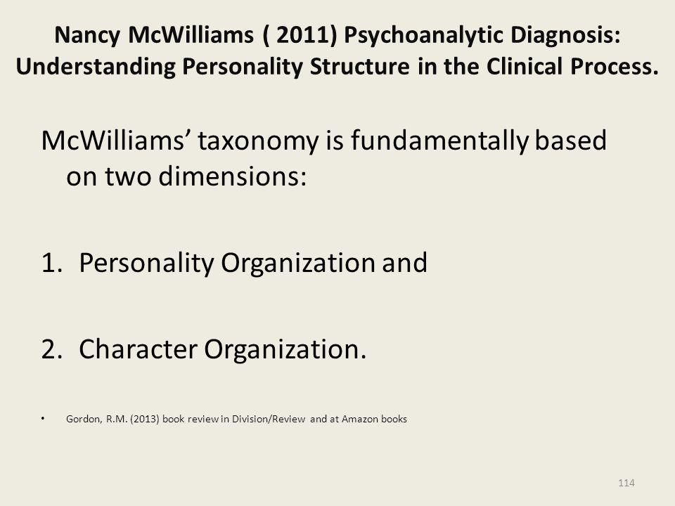 McWilliams' taxonomy is fundamentally based on two dimensions: