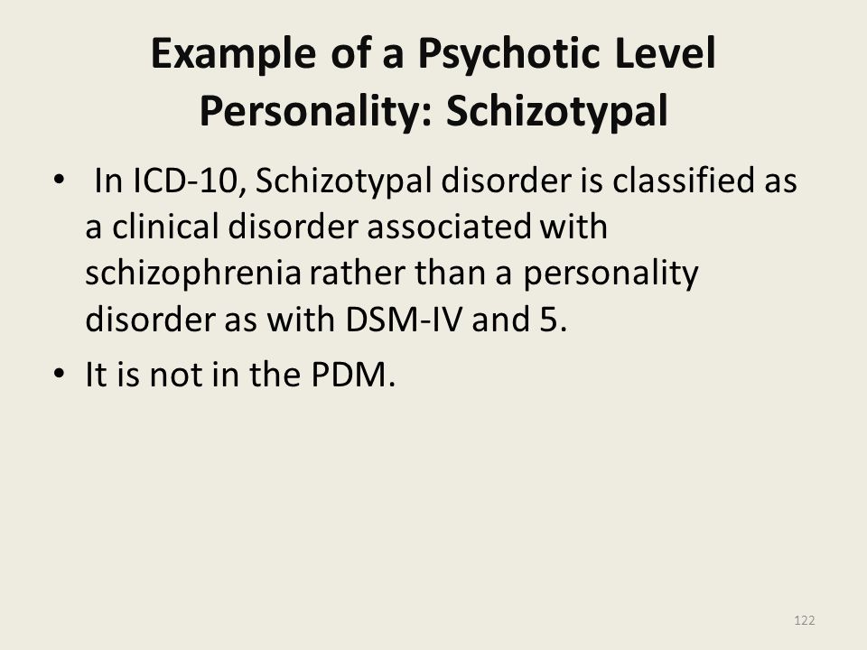 Example of a Psychotic Level Personality: Schizotypal