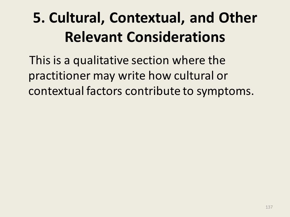 5. Cultural, Contextual, and Other Relevant Considerations
