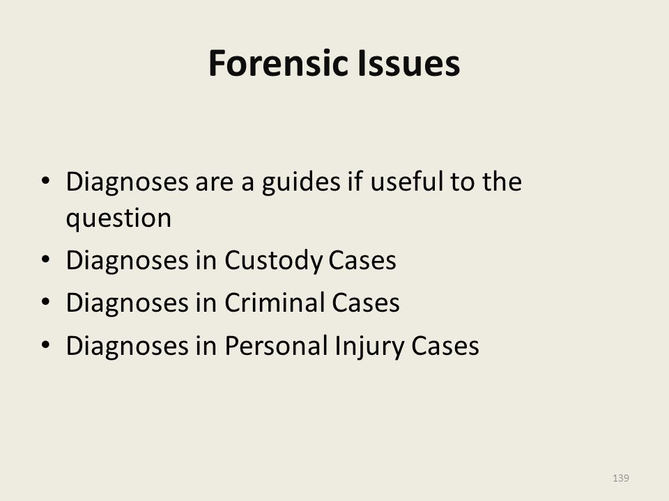 Forensic Issues Diagnoses are a guides if useful to the question