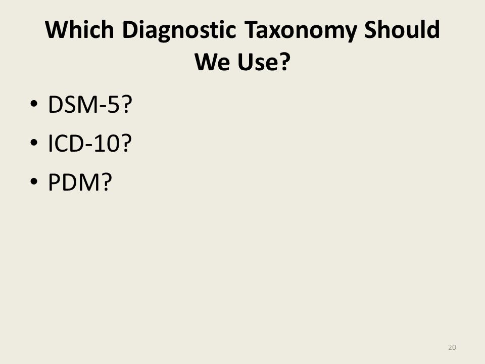 Which Diagnostic Taxonomy Should We Use