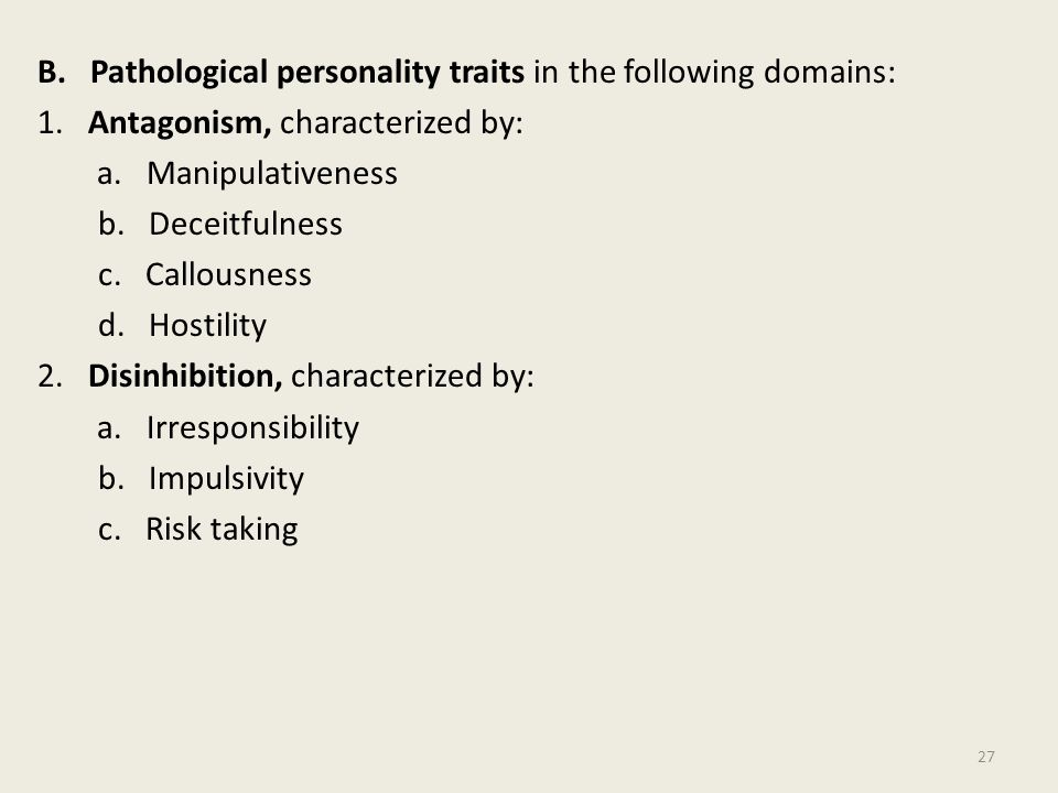 B. Pathological personality traits in the following domains:
