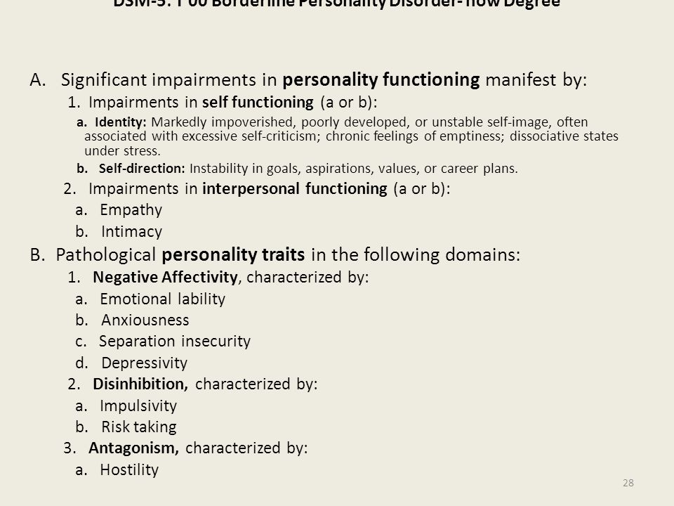 DSM-5: T 00 Borderline Personality Disorder- now Degree