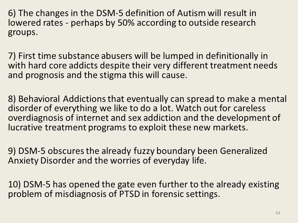 6) The changes in the DSM-5 definition of Autism will result in lowered rates - perhaps by 50% according to outside research groups.