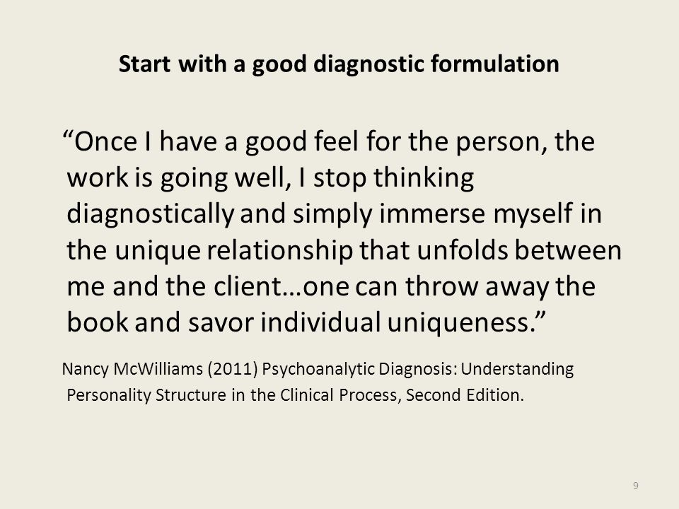 Start with a good diagnostic formulation