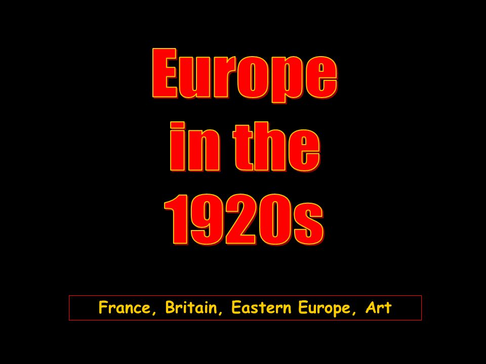 France, Britain, Eastern Europe, Art