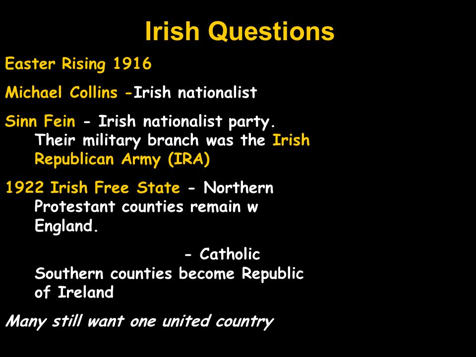 Irish Questions Easter Rising 1916 Michael Collins -Irish nationalist