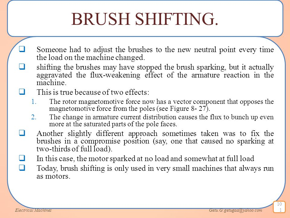 BRUSH SHIFTING. Someone had to adjust the brushes to the new neutral point every time the load on the machine changed.
