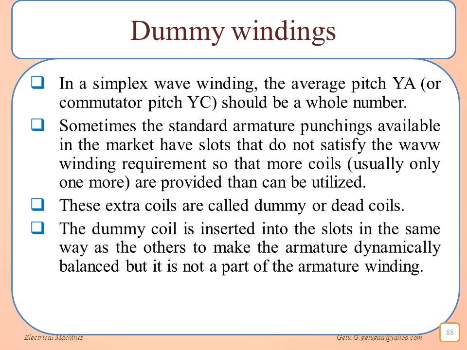 Dummy windings In a simplex wave winding, the average pitch YA (or commutator pitch YC) should be a whole number.