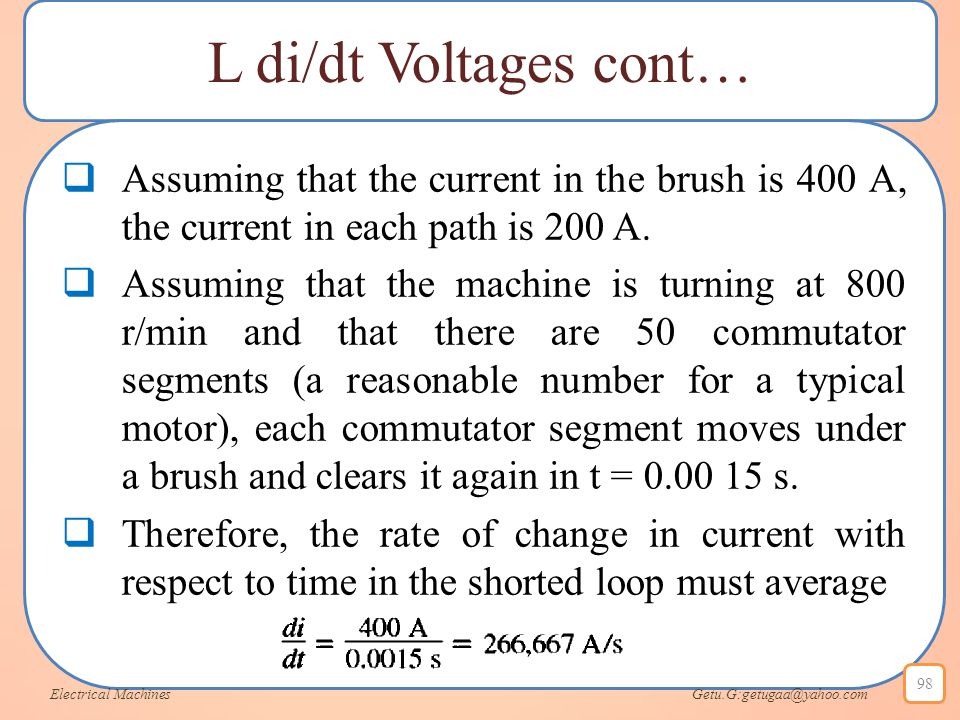 L di/dt Voltages cont… Assuming that the current in the brush is 400 A, the current in each path is 200 A.