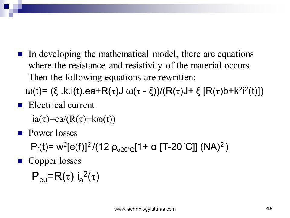In developing the mathematical model, there are equations where the resistance and resistivity of the material occurs. Then the following equations are rewritten: