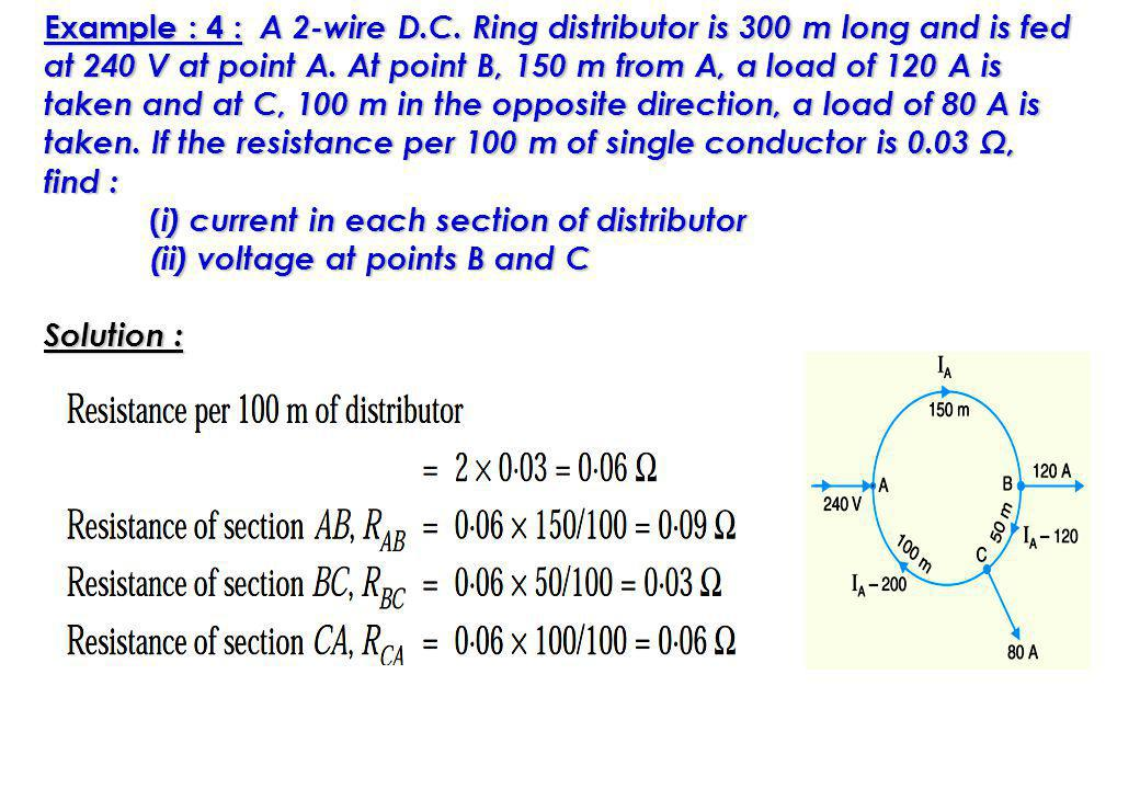 Example : 4 : A 2-wire D.C. Ring distributor is 300 m long and is fed at 240 V at point A.