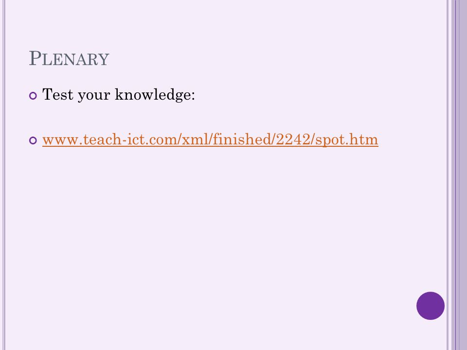 Plenary Test your knowledge: