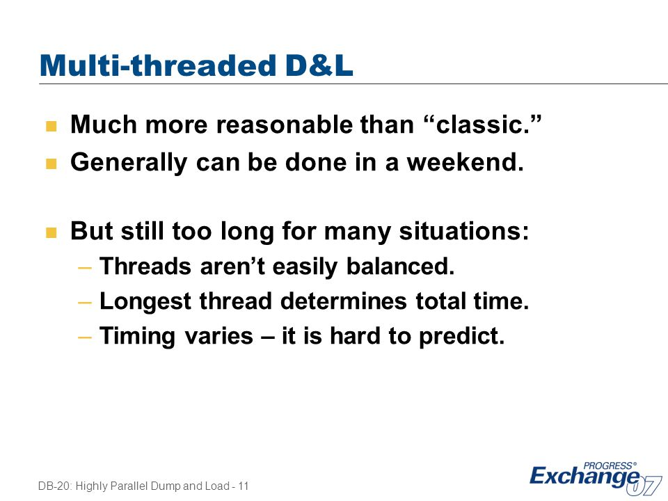 Multi-threaded D&L Much more reasonable than classic.