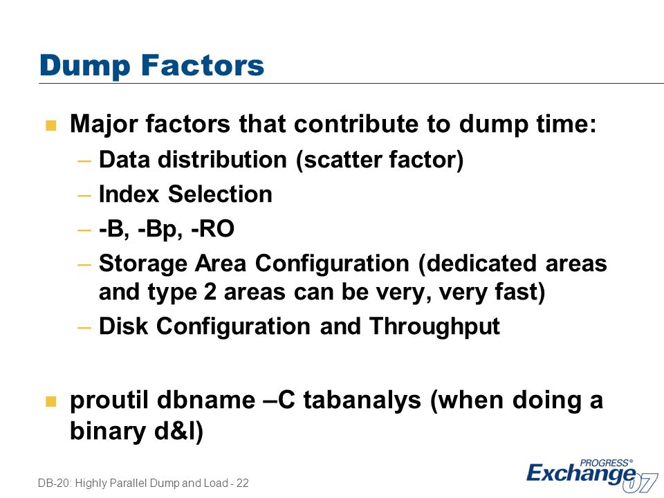 Dump Factors Major factors that contribute to dump time: