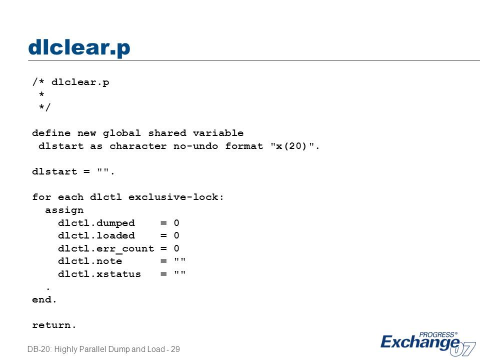 dlclear.p /* dlclear.p * */ define new global shared variable