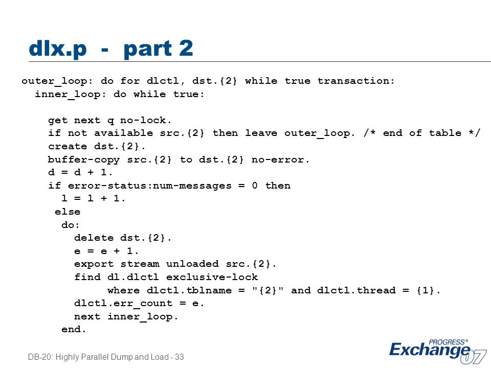 dlx.p - part 2 outer_loop: do for dlctl, dst.{2} while true transaction: inner_loop: do while true: