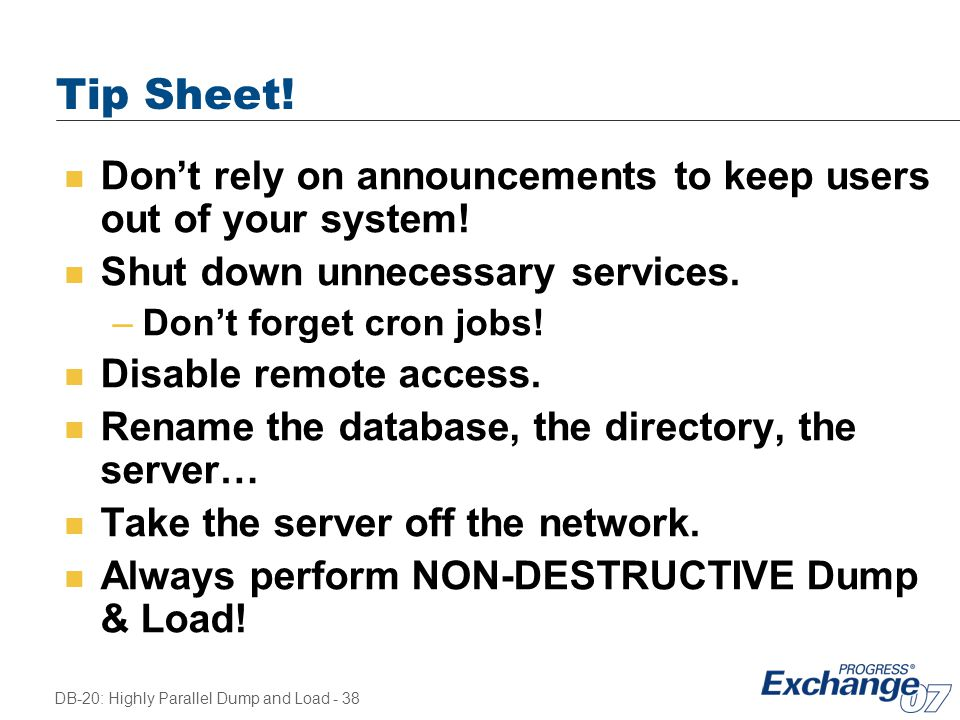 Tip Sheet! Don't rely on announcements to keep users out of your system! Shut down unnecessary services.