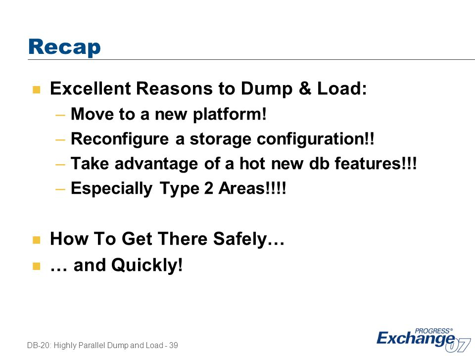 Recap Excellent Reasons to Dump & Load: How To Get There Safely…