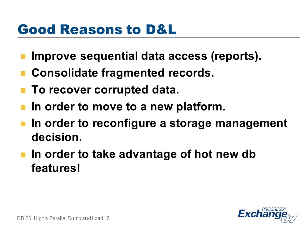 Good Reasons to D&L Improve sequential data access (reports).