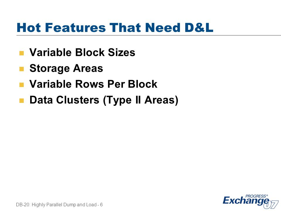 Hot Features That Need D&L