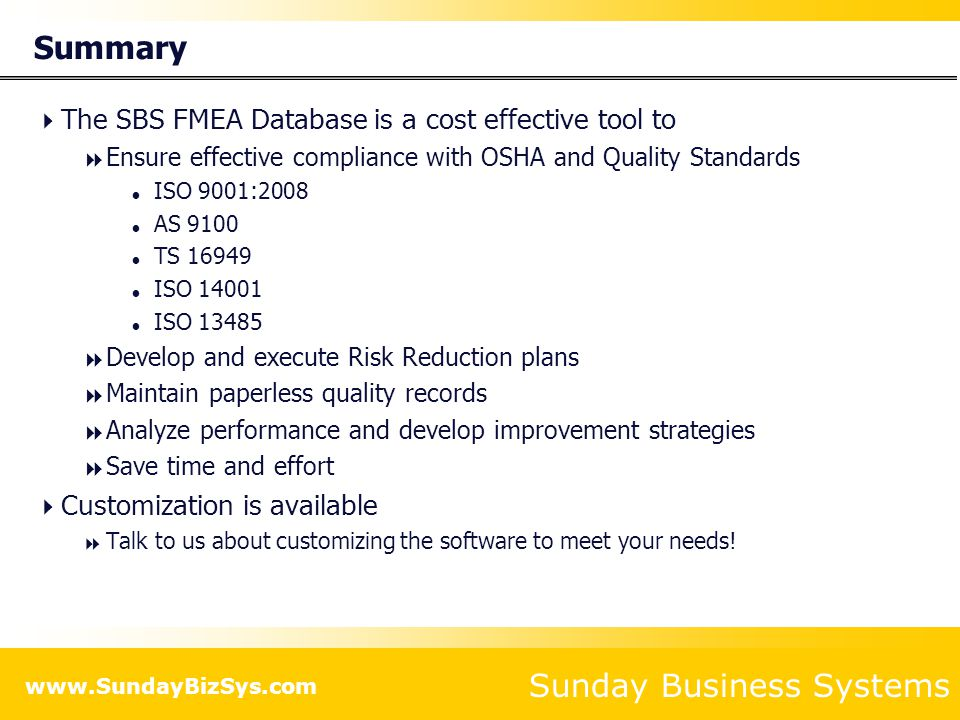 Summary The SBS FMEA Database is a cost effective tool to
