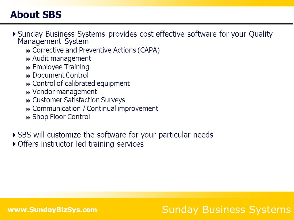 About SBS Sunday Business Systems provides cost effective software for your Quality Management System.