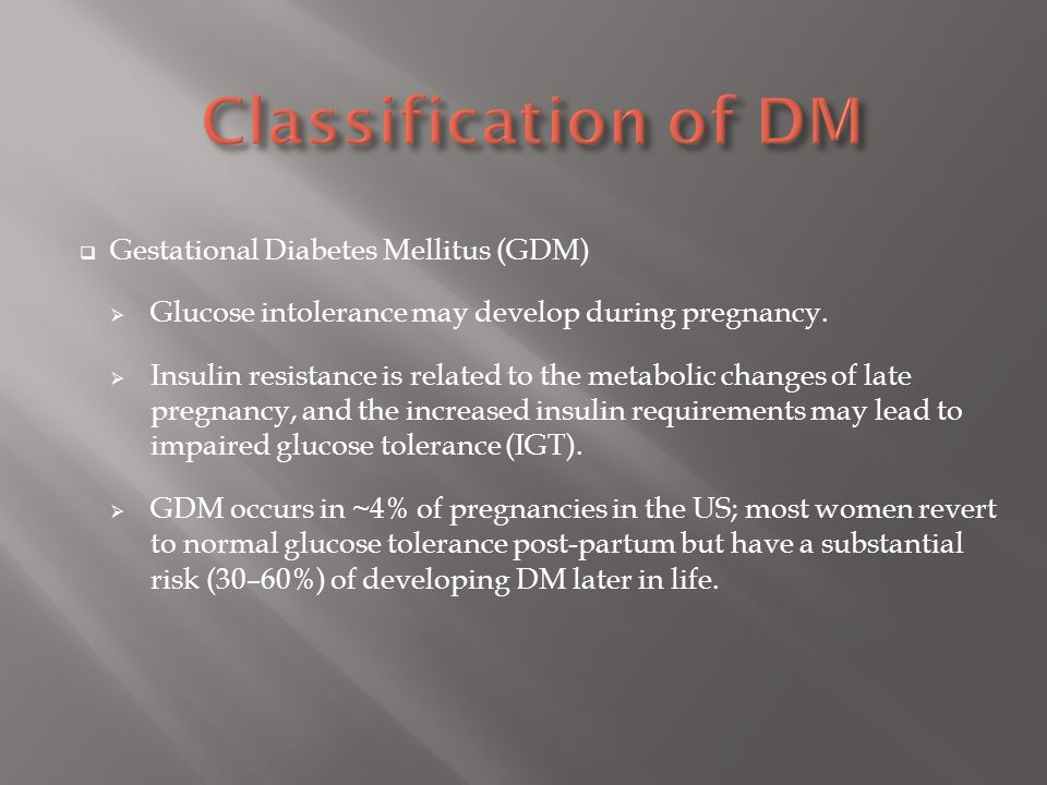 Classification of DM Gestational Diabetes Mellitus (GDM)